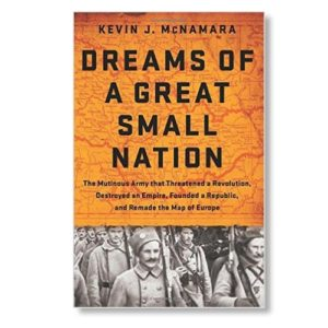Dreams of a Great Small Nation by Kevin J. McNamara