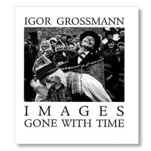 Images Gone With Time by Igor Grossmann