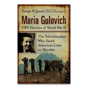 Maria Gulovich: OSS Heroine of World War II by Sonya N Jason